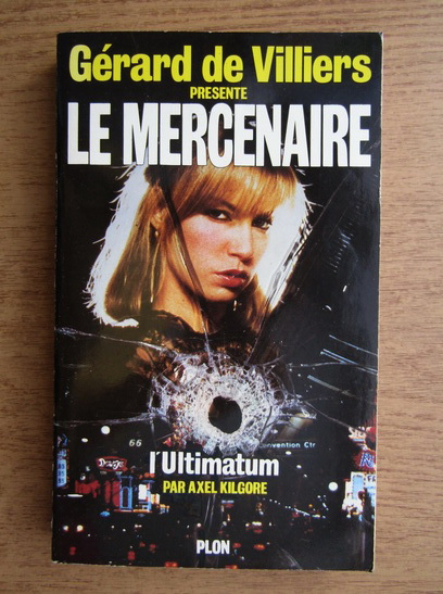 Anticariat: Axel Kilgore - Le mercenarie, I' Ultimatum