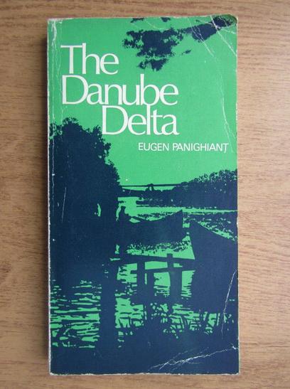 Anticariat: Eugen Panighiant - The Danube Delta