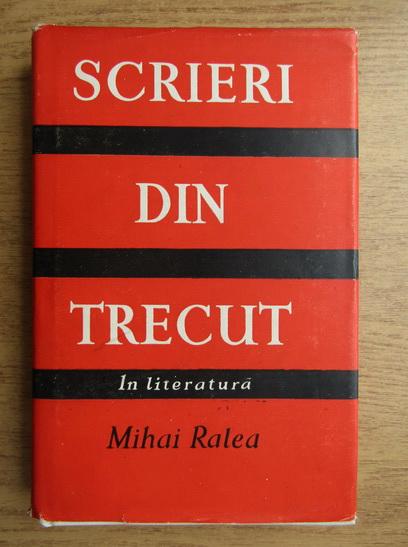 Anticariat: Mihai Ralea - Scrieri din trecut in literatura