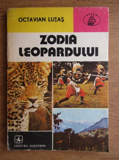 Anticariat: Octavian Lutas - Zodia leopardului