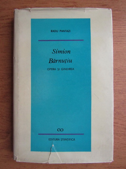 Anticariat: Radu Pantazi - Simion Barnutiu. Opera si gandirea