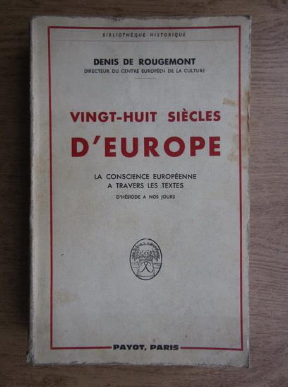 Anticariat: Denis de Rougemont - Vingt-huit siecles d'Europe