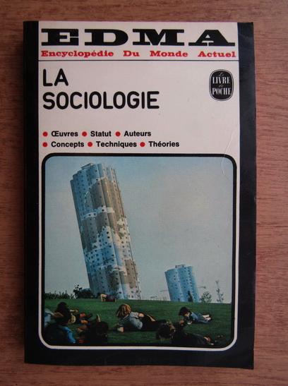Anticariat: Encyclopedie du monde actuel. La sociologie