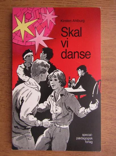 Anticariat: Kirsten Ahlburg - Skal vi danse