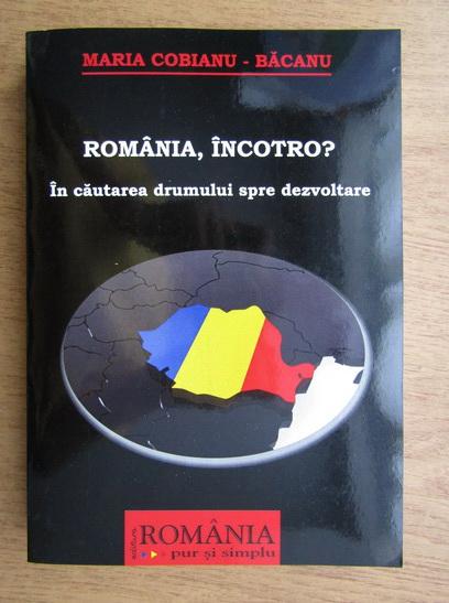 Anticariat: Maria Cobianu Bacanu - Romania, incotro? In cautarea drumului spre dezvoltare