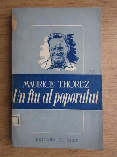 Anticariat: Maurice Thorez - Un fiu al poporului
