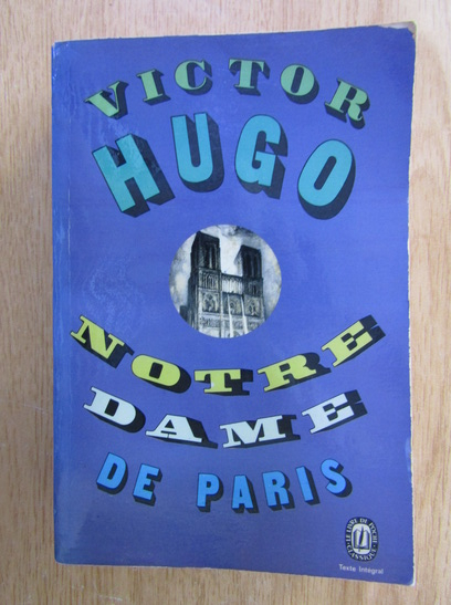 Anticariat: Victor Hugo - Notre-Dame de Paris