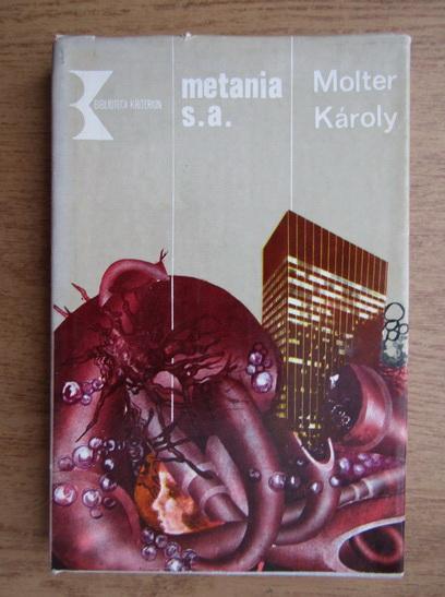 Anticariat: Molter Karoly - Metania s.a.