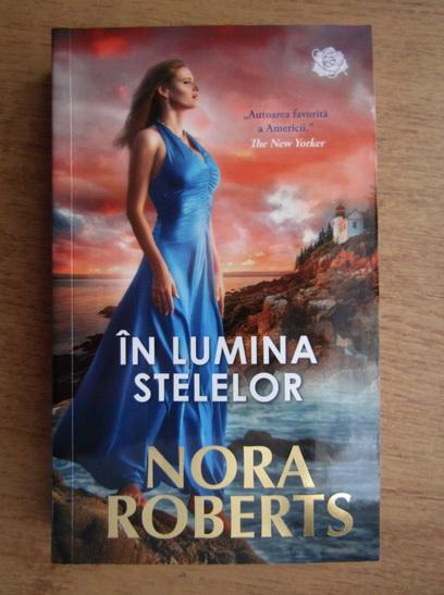 Anticariat: Nora Roberts - In lumina stelelor