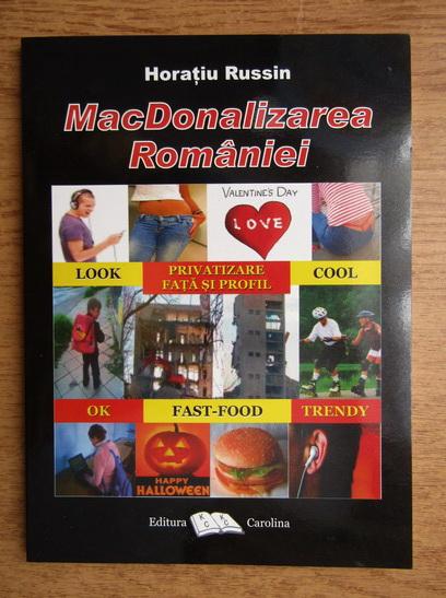 Anticariat: Horatiu Russin - MacDOnalizarea Romaniei