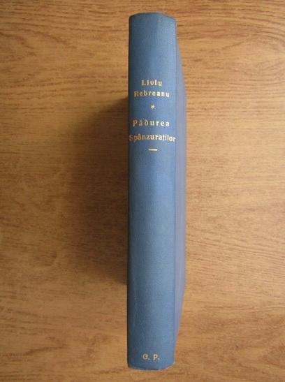 Anticariat: Liviu Rebreanu - Padurea spanzuratilor (1930, editia a saptea)
