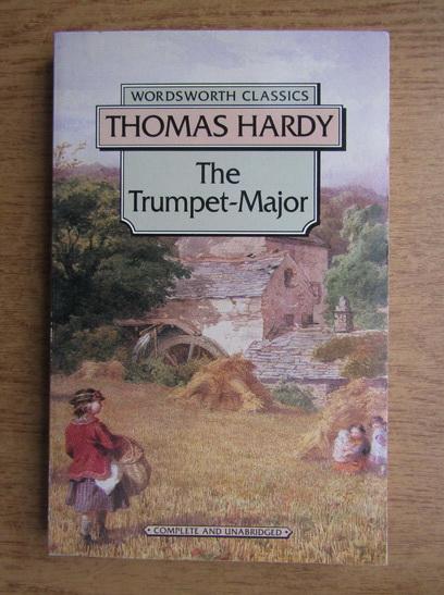 Anticariat: Thomas Hardy - The trumpet-major
