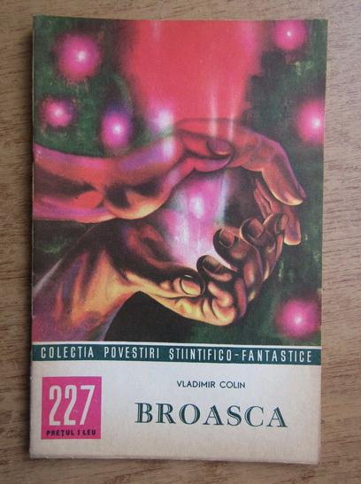 Anticariat: Vladimir Colin - Broasca, nr. 227