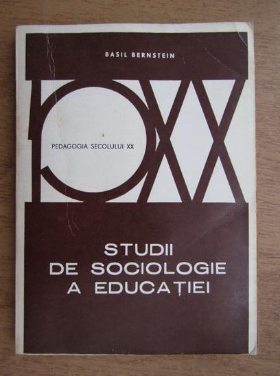 Anticariat: Basil Bernstein - Studii de sociologie a educatiei