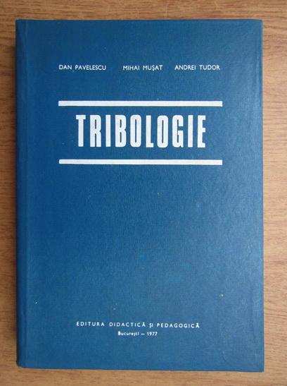 Anticariat: Dan Pavelescu - Tribologie