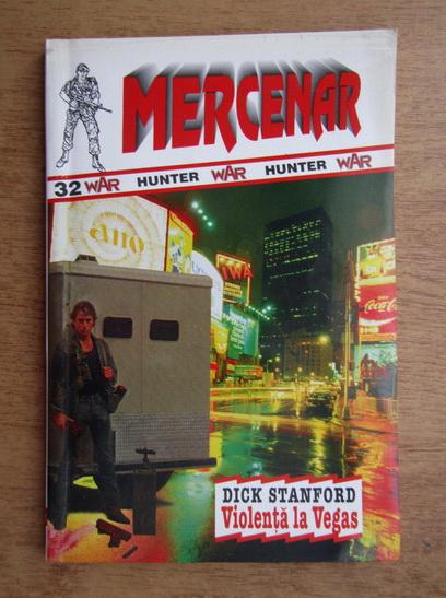 Anticariat: Dick Stanford - Violenta la Las Vegas