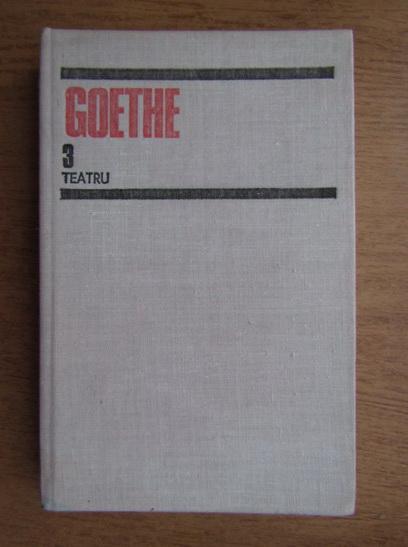 Anticariat: Goethe - Teatru (volumul 3)