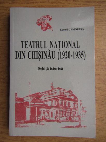 Anticariat: Leonid Cemortan - Teatrul National din Chisinau 1920-1935, schita istorica