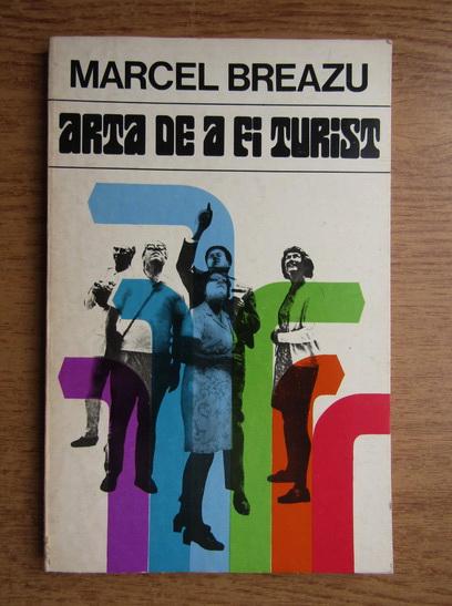 Anticariat: Marcel Breazu - Arta de a fi turist