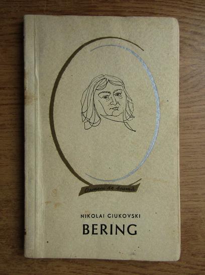 Anticariat: Nikolai Ciukovski - Bering