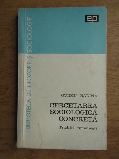Anticariat: Ovidiu Badina - Cercetarea sociologica concreta