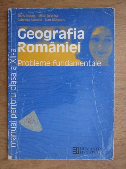 Anticariat: Silviu Negut - Geografia Romaniei, Probleme fundamentale