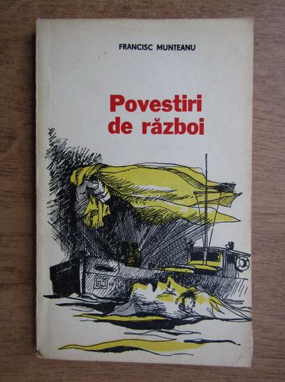 Anticariat: Francisc Munteanu - Povestiri de razboi
