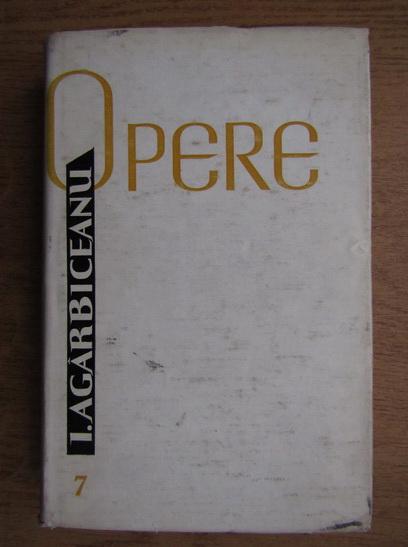 Anticariat: Ion Agarbiceanu - Opere (volumul 7)