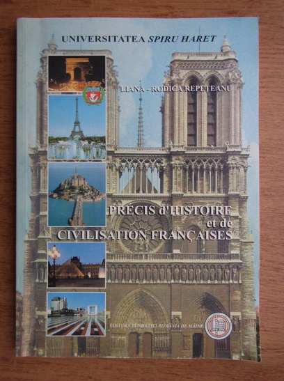 Anticariat: Liana Rodica Repeteanu - Precis d'historie et de civilization Francaises
