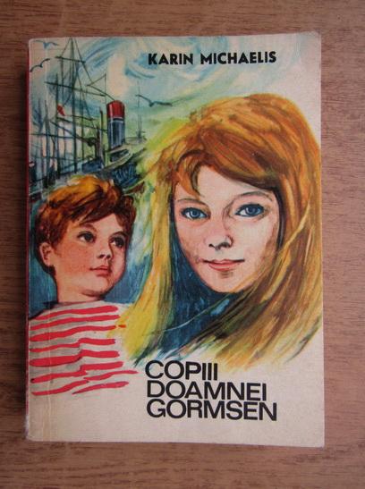 Anticariat: Karin Michaelis - Copii doamnei Gormsen