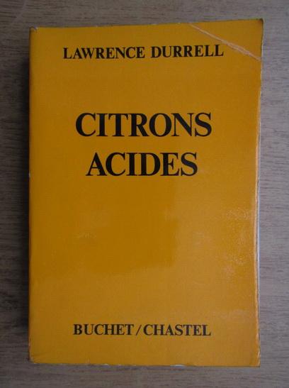 Anticariat: Lawrence Durrell - Citrons acides