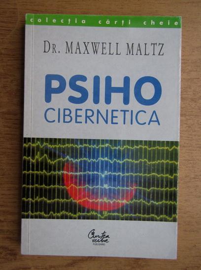 Anticariat: Maxwell Maltz - Psiho-cibernetica