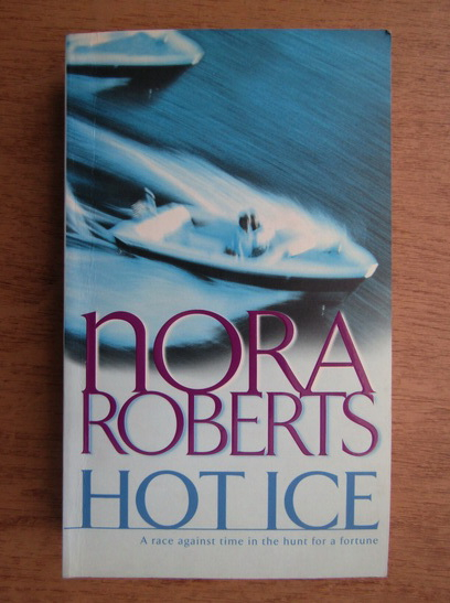 Anticariat: Nora Roberts - Hot ice