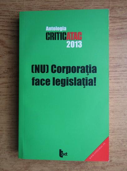 Anticariat: Nu corporatia face legislatia!