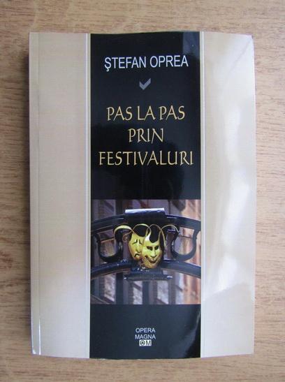 Anticariat: Stefan Oprea - Pas la pas prin festivaluri (cu autograful autorului)