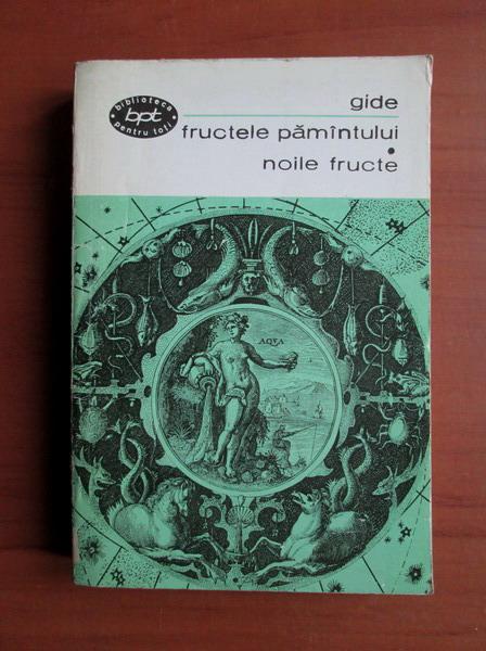 Anticariat: Andre Gide - Fructele pamantului. Noile fructe