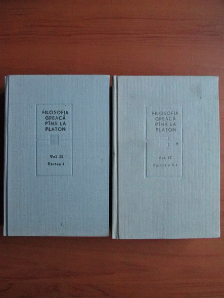 Anticariat: Filosofia greaca pana la Platon (volumul 2. Partea 1 si 2)