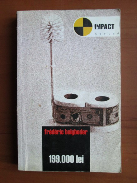 Anticariat: Frederic Beigbeder - 199.000 lei