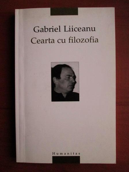 Anticariat: Gabriel Liiceanu - Cearta cu filozofia