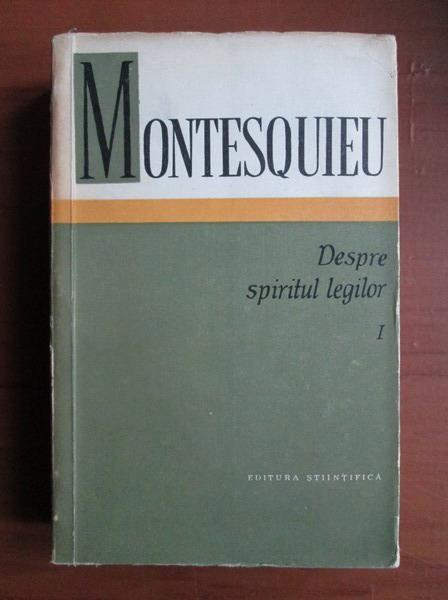 Anticariat: Montesquieu - Despre spiritul legilor (volumul 1)