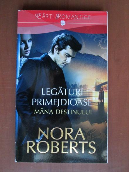 Anticariat: Nora Roberts - Legaturi primejdioase