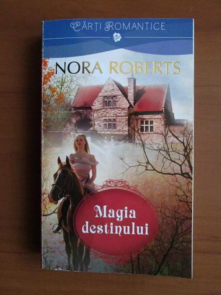 Anticariat: Nora Roberts - Magia destinului