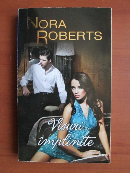 Anticariat: Nora Roberts - Visuri implinite
