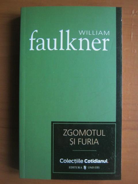 Anticariat: William Faulkner - Zgomotul si furia (Cotidianul)