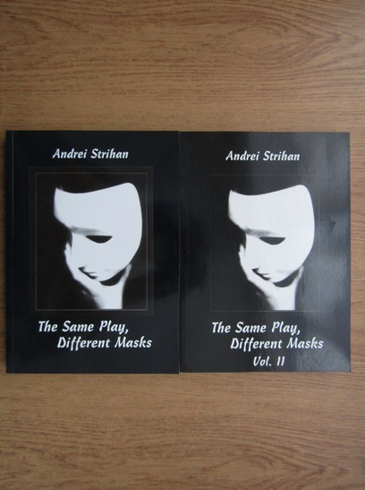 Anticariat: Andrei Strihan - The same play, different masks (2 volume)