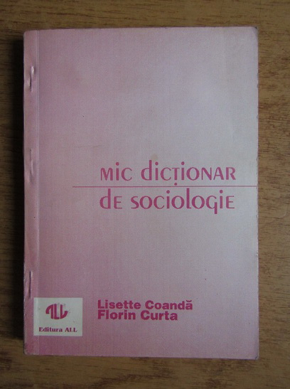 Anticariat: Lisette Coanda - Mic dictionar de sociologie