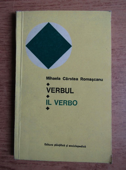 Anticariat: Mihaela Carstea Romascanu - Verbul. Il verbo