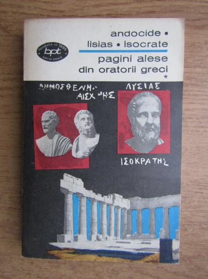 Anticariat: Andrei Marin - Andocide. Lisias. Isocrate. Pagini alese din oratorii greci