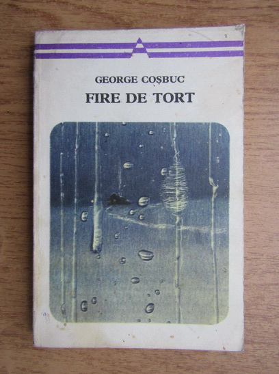 Anticariat: George Cosbuc - Fire de tort