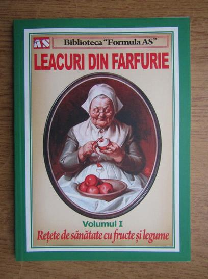 Anticariat: Leacuri din farfurie, Retete de sanatate cu fructe si legume (volumul 1)